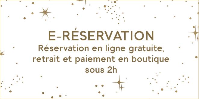 E-RESERVATION Réservation en ligne gratuite, retrait  et paiement en boutique sous 2h
